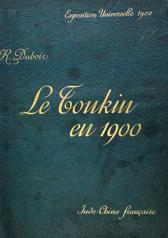 L Indochine Coloniale Le Tonkin En 1900 Ouvrage De Dubois